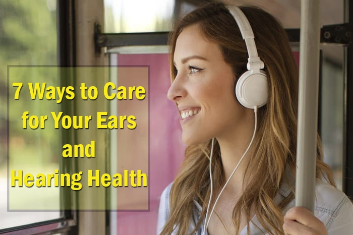 7 Ways toCare for Your Earsand Hearing Health